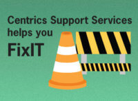 Centrics Support helps you fixIT