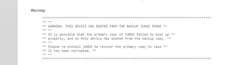 Juniper Warning Booted From Backup Junos Image