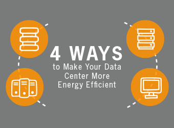 Four Ways to Make Your Data Center More Energy Efficient