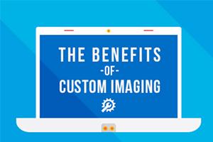 Benefits of Custom Imaging